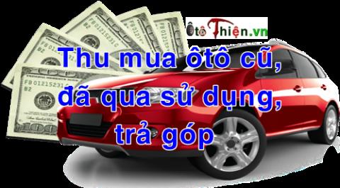 Thu mua ôtô cũ, đã qua sử dụng, trả góp